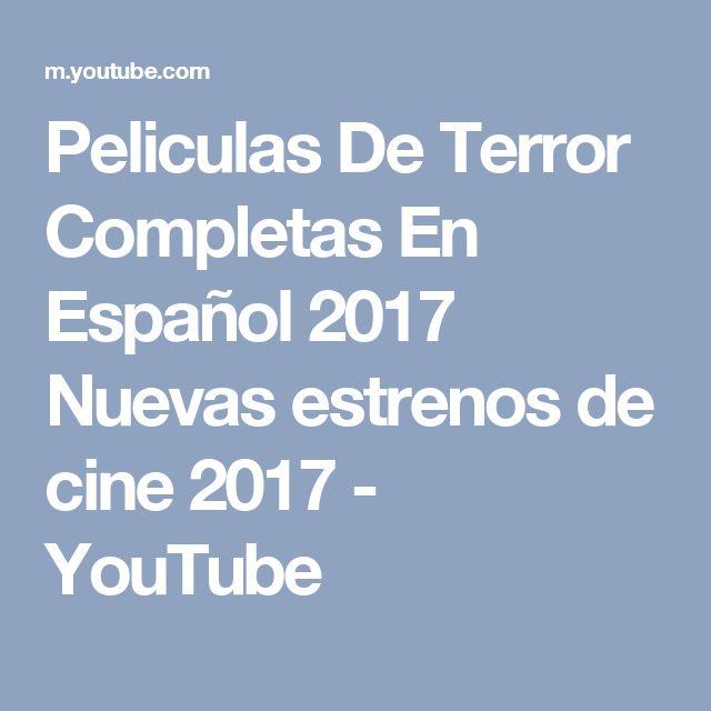 Peliculas De Terror Completas En Español 2017 Nuevas   estrenos de cine 2017 - YouTube