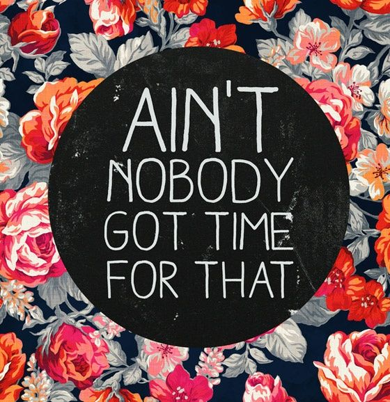 HA! Mrs. Tanner says this all the time! There are so many things that I don't have time to do.
