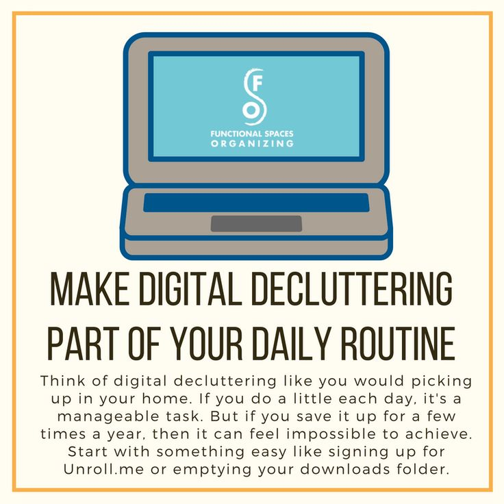 Make #digital #decluttering a part of your daily #routine. Think of digital decluttering like you would picking up in your home. If you do a little each day, it's a manageable task. But if you save it up for a few times a year, then it can feel impossible to achieve. Start with something easy like signing up for Unroll.me or emptying your downloads folder. #organizing #computers #phone #documents #files #orgnzrheather