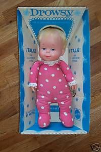 """Drowsy Doll....""""I want another drink of water""""....my sister had one :)"""