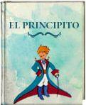 El Principito. Antoine de Saint-Exupéry http://www.ellibrototal.com/ltotal/?t=1&d=9175_8777_1_1_9175 El Libro Total.