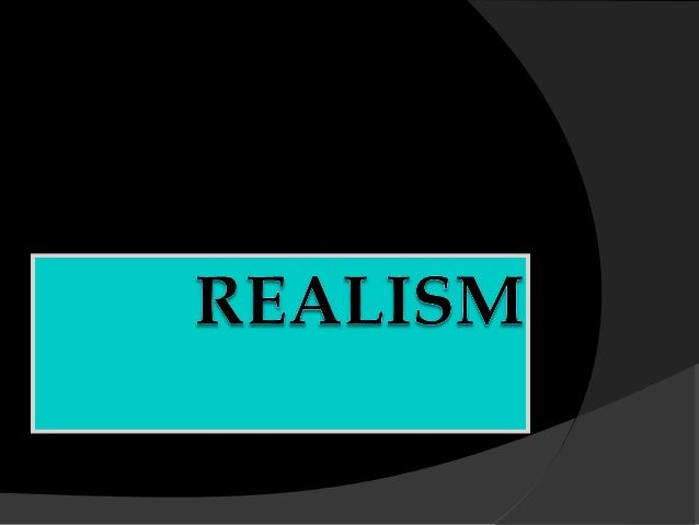 WHAT IS REALISM?   Realism is considered the most dominant school of thought in  international relations.   It is the exerc...