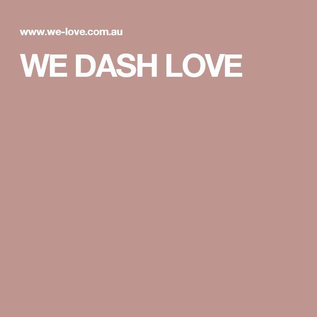 WE DASH LOVE