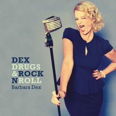Nieuwe Release: BARBARA DEX 'Dex, Drugs & Rock'nRoll' (bestel hem hier!)