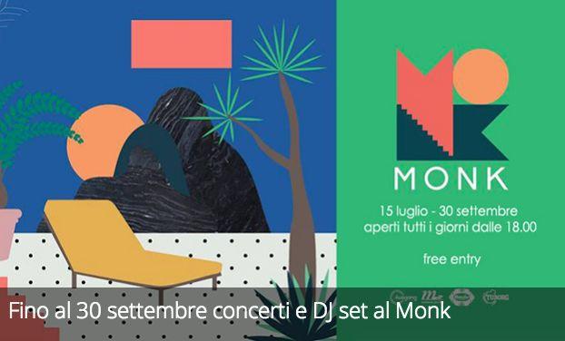 Fino al 30 settembre concerti e DJ set al Monk.