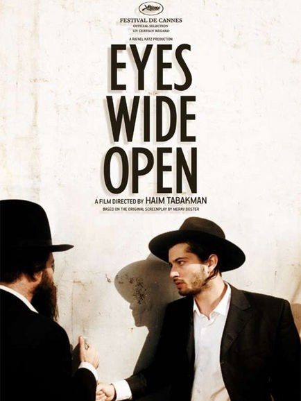 Eyes Wide Open (2009) One of the saddest, most beautifully made movies I've ever seen.