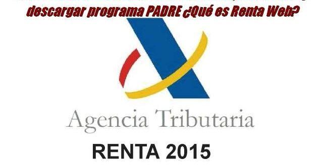 Declaración de la Renta 2016. Borrador, Renta Web y descargar programa PADRE