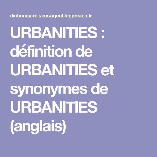 URBANITIES : définition de URBANITIES et synonymes de URBANITIES (anglais)