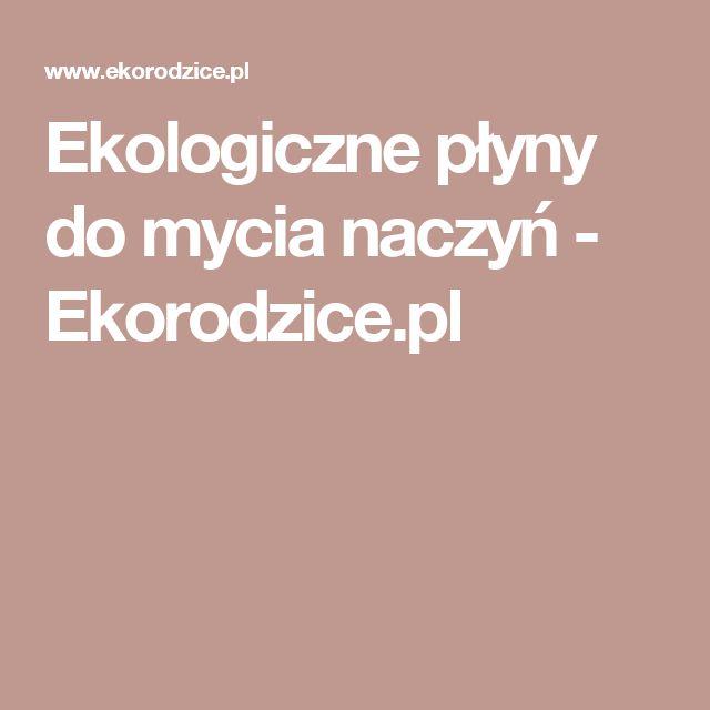 Ekologiczne płyny do mycia naczyń - Ekorodzice.pl