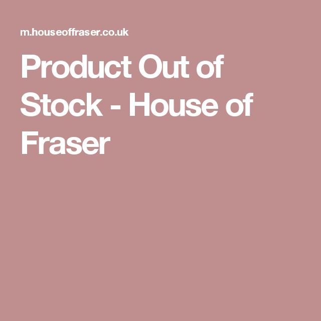 Product Out of Stock - House of Fraser