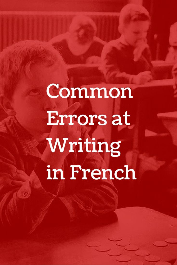 17 best ideas about in french french language common mistakes at writing in french by english speakers 3 new essays corrected