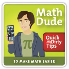 Similar to Grammar Girl, Math Dude is a Podcast geared towards simple math lessons. Great for students struggling with specific skills.