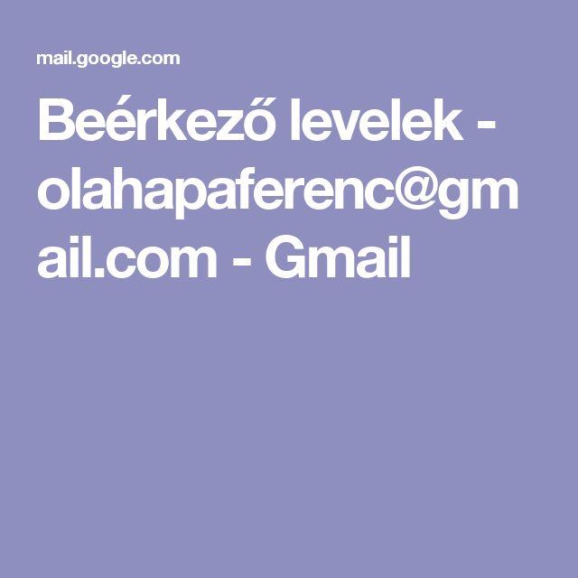 Beérkező levelek - olahapaferenc@gmail.com - Gmail