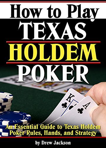 How To Play Texas Holdem Poker - ThoughtCo