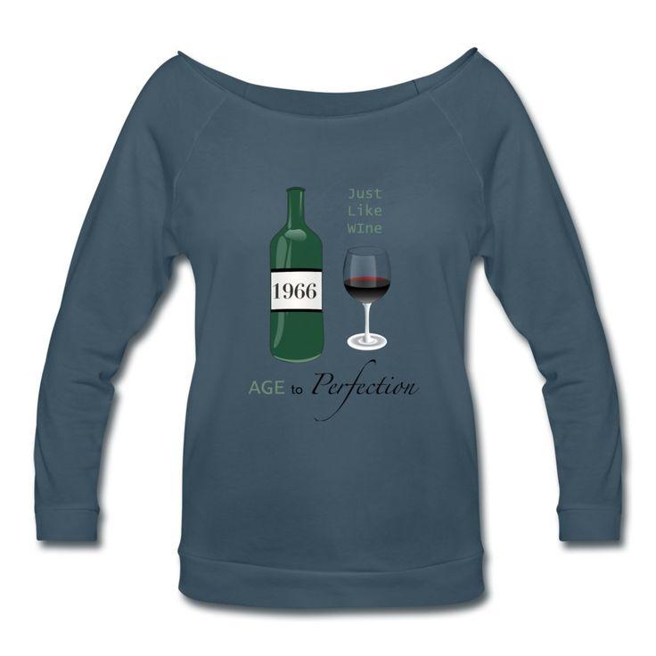 Just like wine 1966 50th Birthday - Women's Wideneck 3/4 Sleeve Shirt #Wine4Mankind #wine #50thbirthday #alcohol #funnytshirts #funnytee
