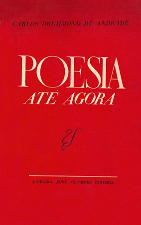 Carlos Drummond de Andrade. Poesia até agora (1948)