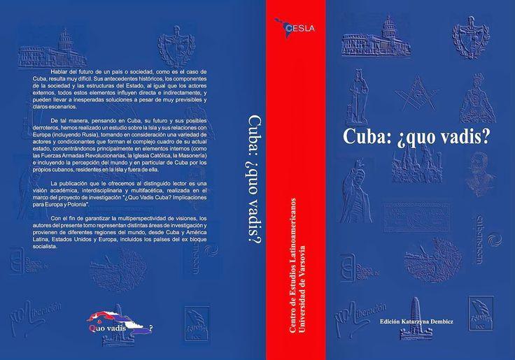 Cuba: ¿quo vadis? / ed. Katarzyna Dembicz. -- Varsovia :  Centro de Estudios Latinoamericanos Universidad de Varsovia,  2013.