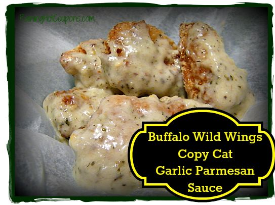 Buffalo Wild Wings Copy Cat Garlic Parmesan Sauce-  6 cloves garlic, peeled 2 T olive oil 1/2 C mayonnaise or plain yogurt 1 T corn syrup 2 T parmesan cheese 1 t lemon juice 1 T apple cider vinegar 1/4 t thyme 1/4 t marjoram 1/4 t oregano 1/4 t basil 1/2 t red pepper flakes 1/2 t salt 1/4 t black pepper