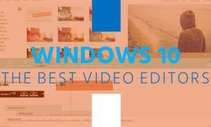 The Best Windows 10 Video Editors