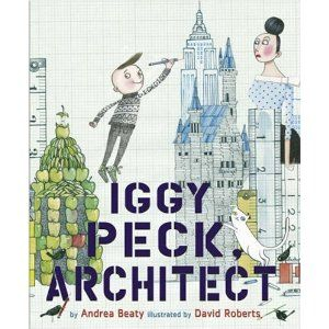 Children's Books on the Built Environment, by Amanda Walter. Iggy Peck, Architect is a story about a talented little boy who builds architecture out of everything from chalk to dirty diapers.