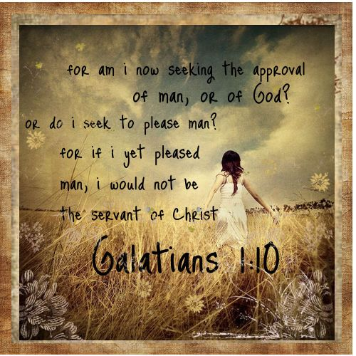 Galatians 1:10Inspiration, God, Faith, 110 Bible, Scriptures, Christian Life, Quotes Sayings, Galatians 1 10, Galatians 110