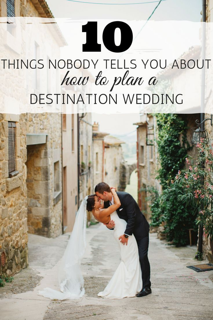 How To Plan A Destination Wedding 10 Things Nobody Tells You Destination Wedding Details In 2020 Destination Bride Destination Wedding Planning Destination Wedding