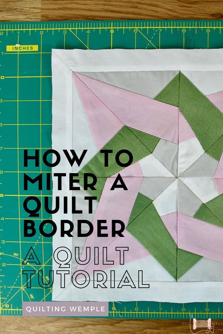 How To Miter A Quilt Corner A Quilting Tutorial In 2020 Quilt Corners Quilts Quilting Tutorials