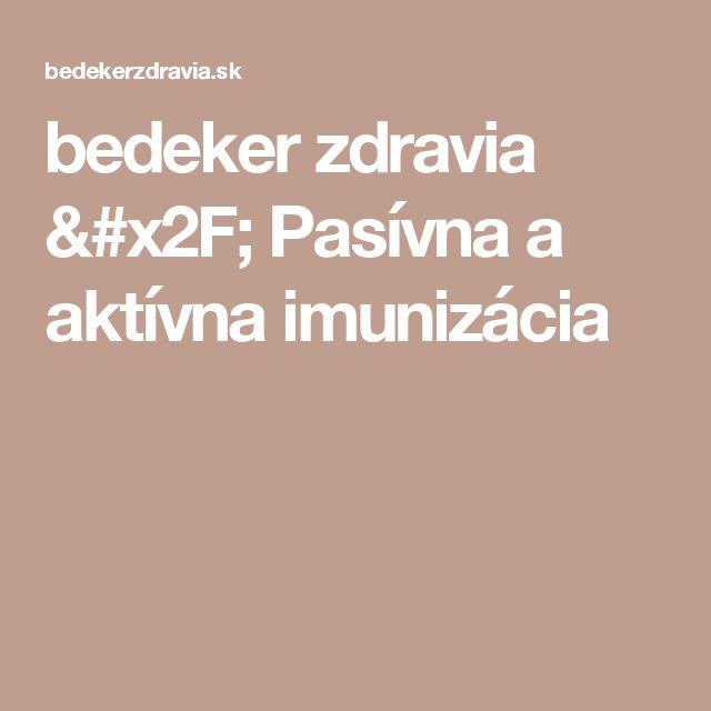 bedeker zdravia / Pasívna a aktívna imunizácia