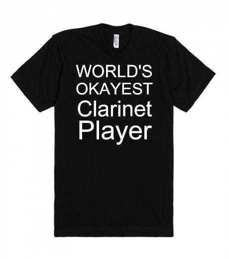 WORLD'S OKAYEST Clarinet Player T Shirt