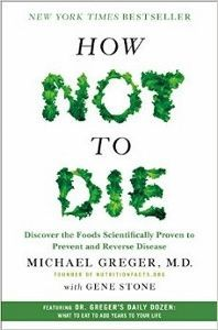 Food List for How Not to Die (2015) by Michael Greger - a whole-food, plant-based, fairly low-fat diet. Eat unprocessed plant foods – beans/legumes, berries, other fruits, cruciferous vegetables, greens, other veggies, flaxseeds, nuts, turmeric, whole grains. Minimize processed plant foods and unprocessed animal foods. Avoid ultra-processed plant foods and processed animal foods.