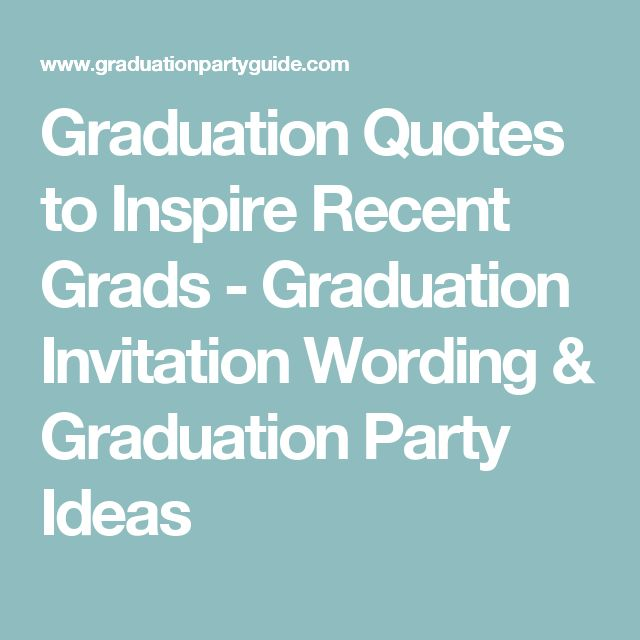 Graduation Quotes to Inspire Recent Grads - Graduation Invitation Wording & Graduation Party Ideas
