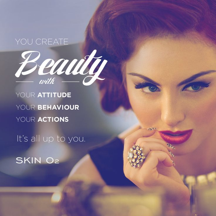 Beauty is created for you, by you.
