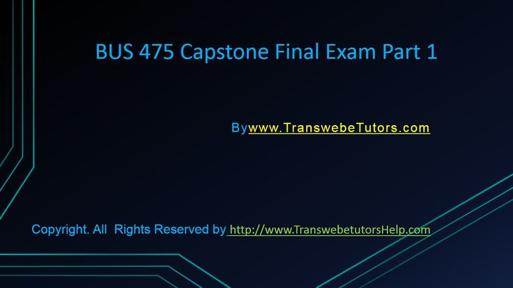 BUS 475 Capstone Final Examination Part 1 UOP Assignment available at the http://www.TransWebeTutors.com/ helps you to get a guideline about the BUS 475 Capstone Final Examination Part 1 UOP Assignment and know more about the Business Market.