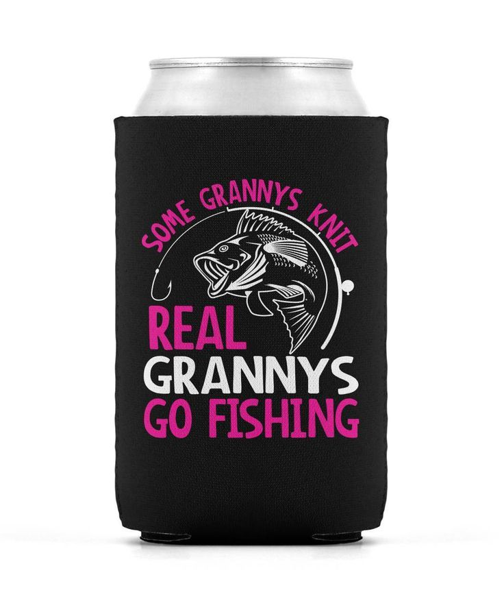 Some Grannys Knit Real Grannys Go Fishing - Can Cooler