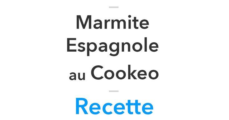 Découvrez la recette de la délicieuse Marmite Espagnole au Cookeo | Recette pour 4 Personnes | Temps de préparation : 20min