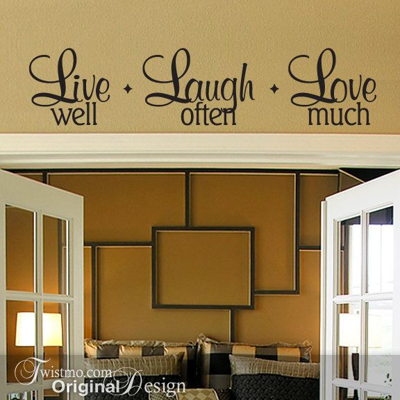 Live Laugh Love Wall Decal via Etsy     pinning b/c I love the wall feature - could be great in the dining room