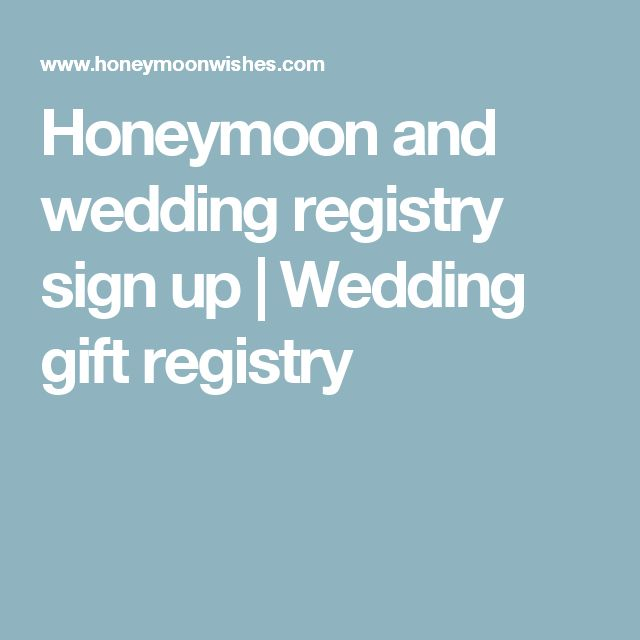 Honeymoon and wedding registry sign up | Wedding gift registry