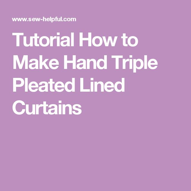 Image Result For Simple Instructions To Make Lined Curtains