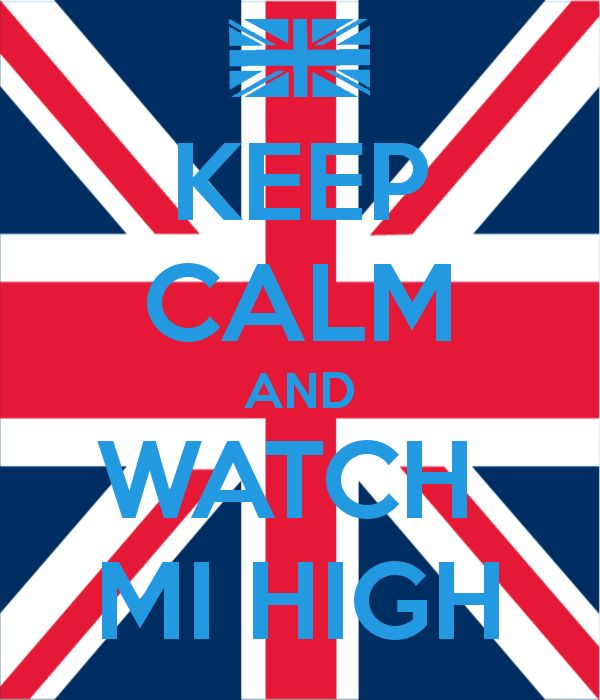 KEEP CALM AND WATCH MI HIGH, LOL I MADE THIS!!!
