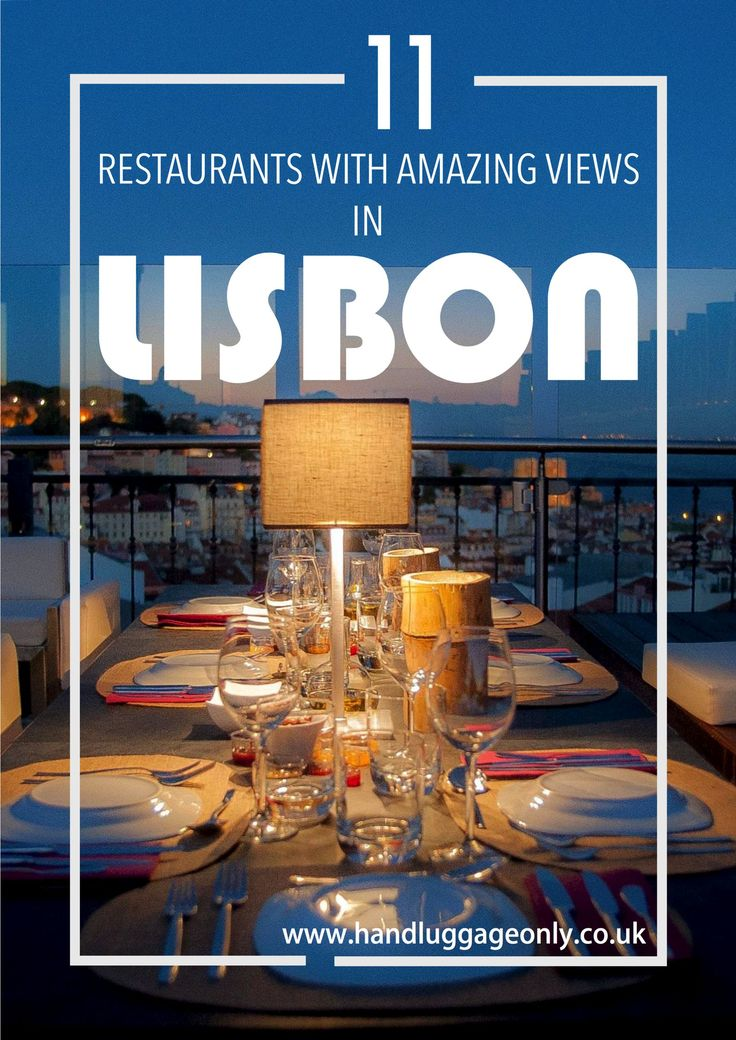 11 Amazing Restaurants With The Best Views In Lisbon, Portugal - Hand Luggage Only - Travel, Food & Home Blog