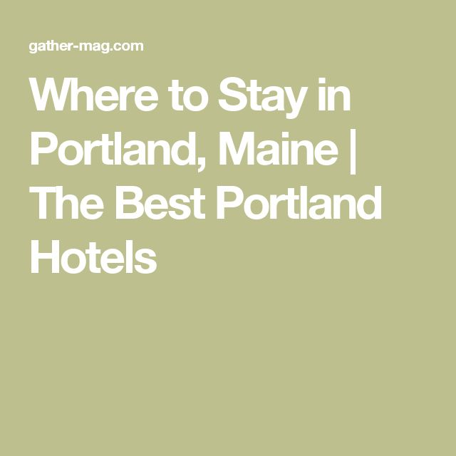 Where to Stay in Portland, Maine | The Best Portland Hotels