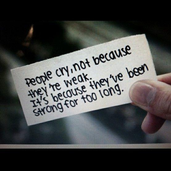 人が泣くのって、決して弱いからじゃなくて、長い間、強くあり過ぎたからよ。