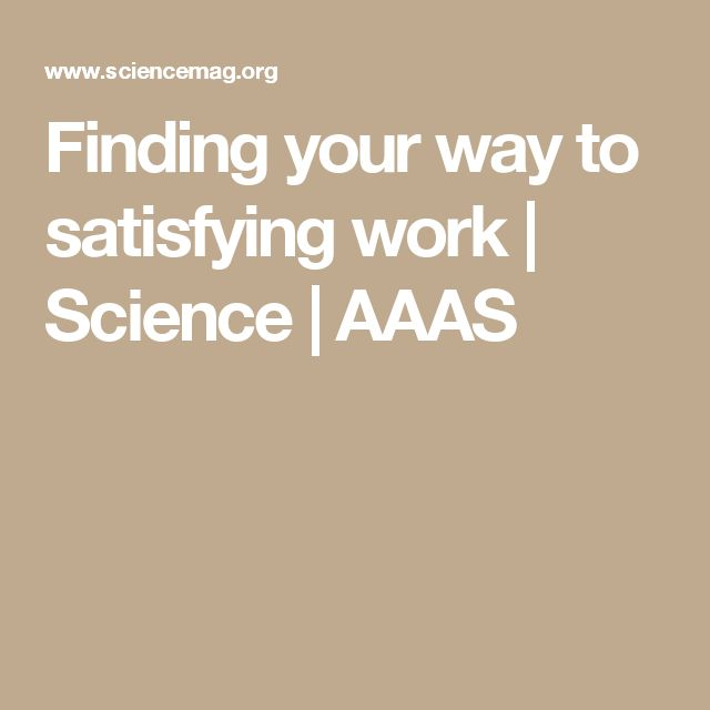Finding your way to satisfying work | Science | AAAS
