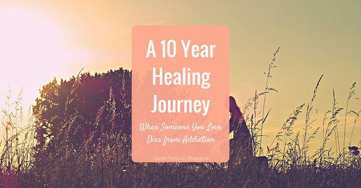 A 10 Year Healing Journey After My Father's Death from Addiction