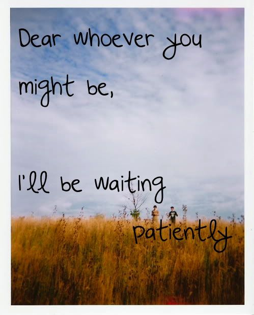 Waiting On Mr Right Quotes Dear mr. right, i am growing