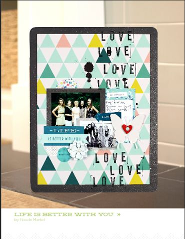 life is better with you_nicole martel_layout_american crafts_april 2014 scrapbook