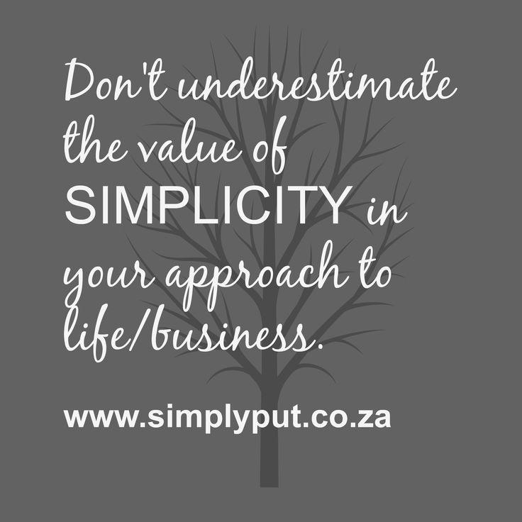 Don't underestimate SIMPLICITY.