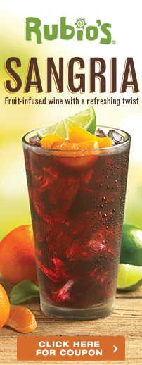 Cheers to Sangria at Rubio's! Enjoy FREE Fire-Roasted Corn Guacamole & Chips on the side with this coupon. Expires 10/20/13.