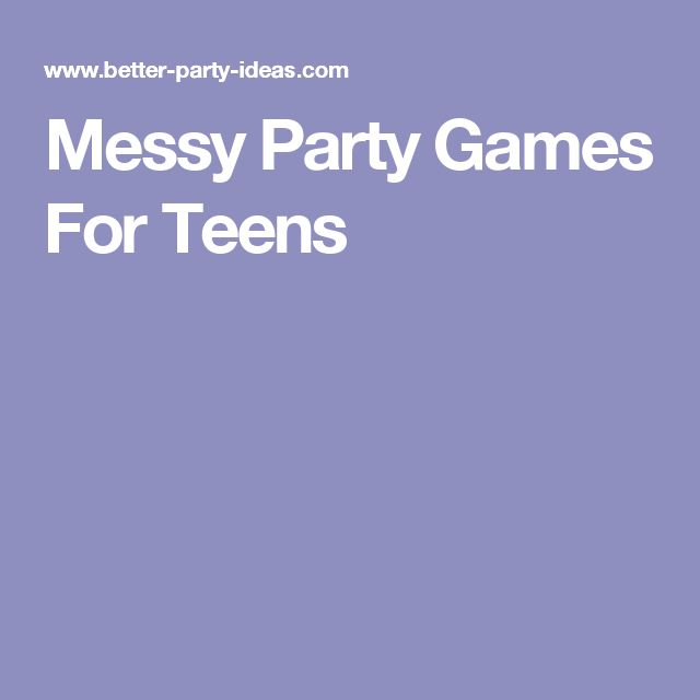 Messy Party Games For Teens
