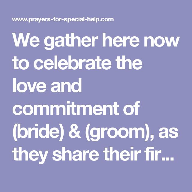 God Our Father Lord Of All Creation We Gather Here Now To Celebrate The Love And Commitment Bride Groom As They Share Their First Meal